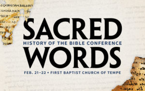 Sacred Words History of the Bible Conference Phoenix Seminary